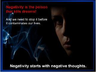 מחשבות שליליות הן הרעל שמחסל חלומות.