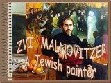ZVI MALNOVITZER - A Jewish painter