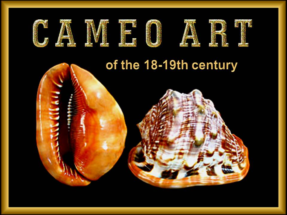 Cameo Art of the 18-19th century
