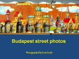 Budapest Street Photos